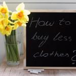 Jak kupować mniej ubrań